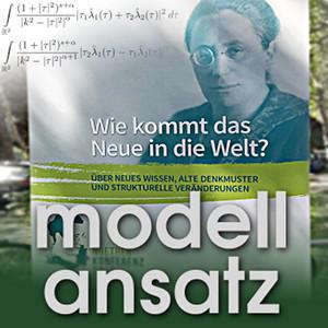 Der Modellansatz: Emmy Noether Konferenz, Foto: G. Thäter , Komposition: S. Ritterbusch